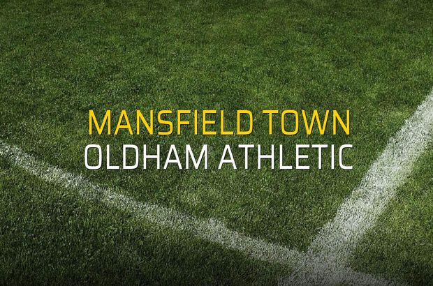 Mansfield Town - Oldham Athletic maçı rakamları