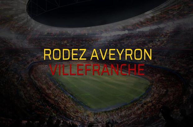 Rodez Aveyron - Villefranche maçı öncesi rakamlar