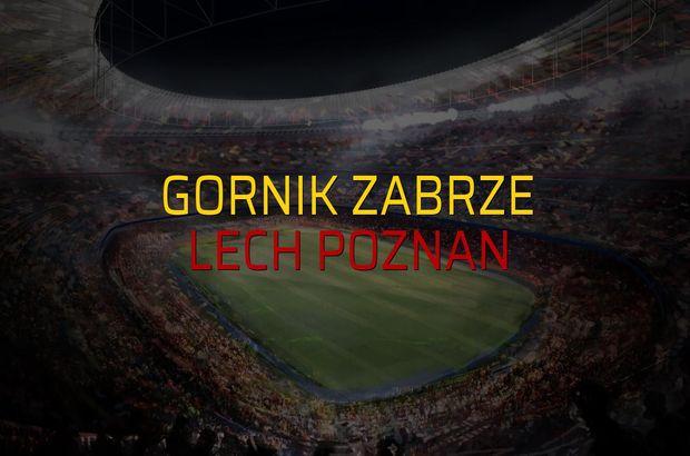 Gornik Zabrze - Lech Poznan maç önü