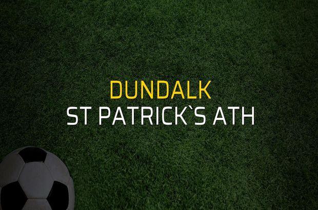 Dundalk - St Patrick`s Ath maçı rakamları