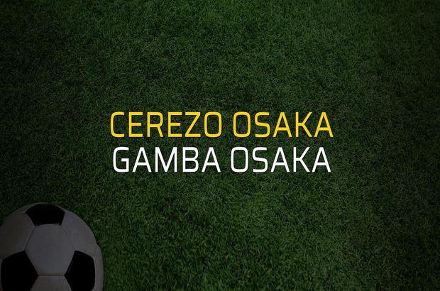 Cerezo Osaka - Gamba Osaka maç önü