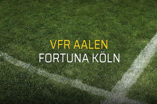 VfR Aalen - Fortuna Köln maç önü