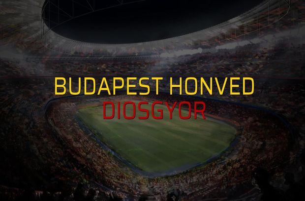 Budapest Honved - Diosgyor karşılaşma önü