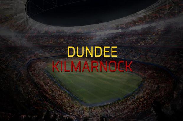 Dundee - Kilmarnock maçı ne zaman?