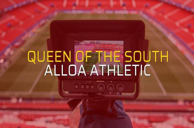 Queen of the South - Alloa Athletic maçı öncesi rakamlar