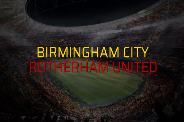 Birmingham City - Rotherham United rakamlar