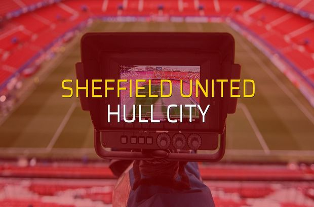 Sheffield United - Hull City maçı ne zaman?