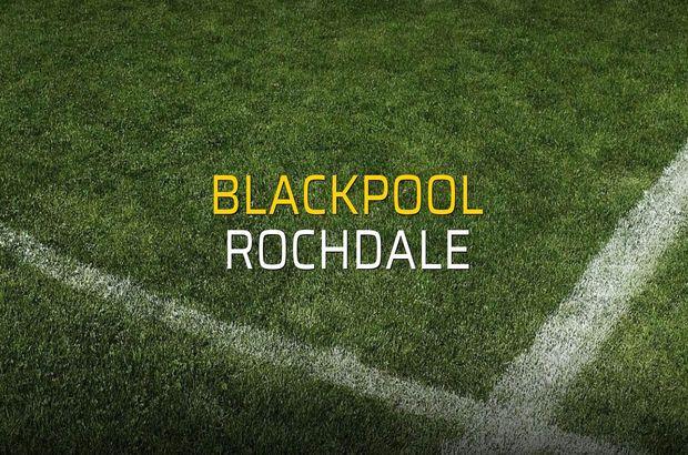 Blackpool - Rochdale maçı istatistikleri