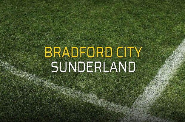 Bradford City - Sunderland maçı istatistikleri
