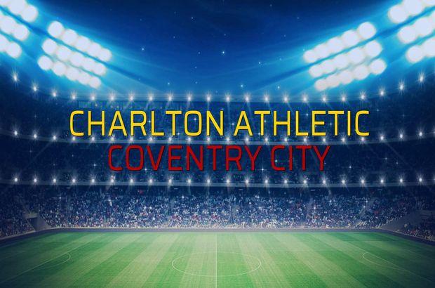 Charlton Athletic - Coventry City sahaya çıkıyor