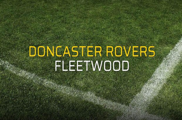 Doncaster Rovers - Fleetwood maçı ne zaman?