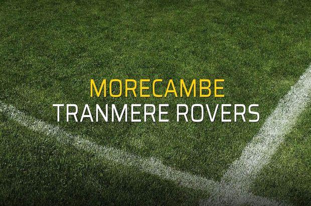 Morecambe - Tranmere Rovers düellosu
