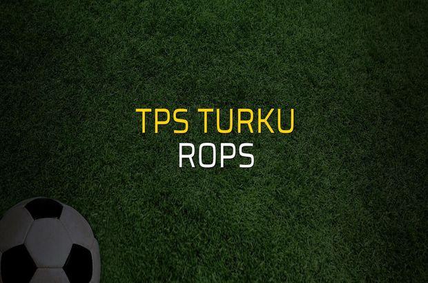TPS Turku - RoPS maçı ne zaman?