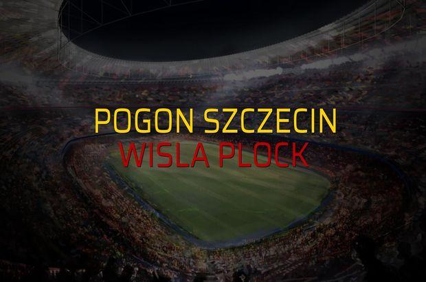 Pogon Szczecin - Wisla Plock maçı ne zaman?