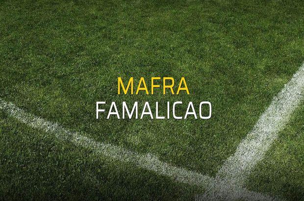 Mafra - Famalicao maçı rakamları