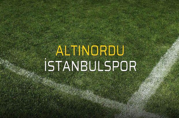 Altınordu - İstanbulspor sahaya çıkıyor