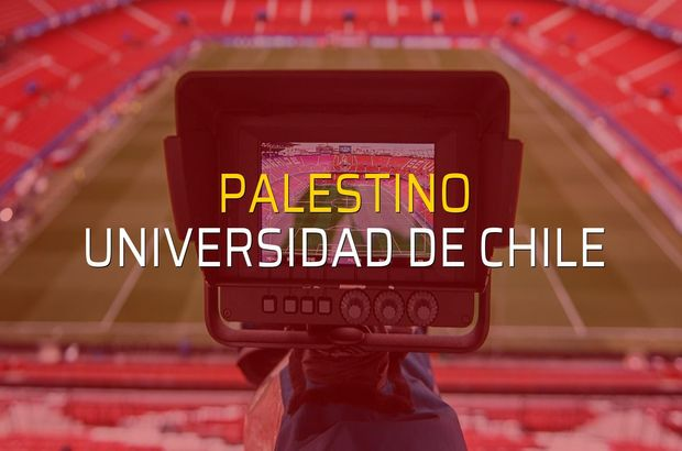 Palestino - Universidad de Chile rakamlar