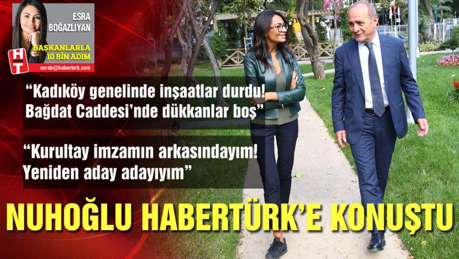 Kadıköy Belediye Başkanı Nuhoğlu Habertürk'e konuştu!
