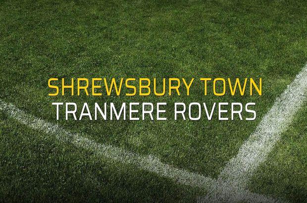 Shrewsbury Town - Tranmere Rovers karşılaşma önü