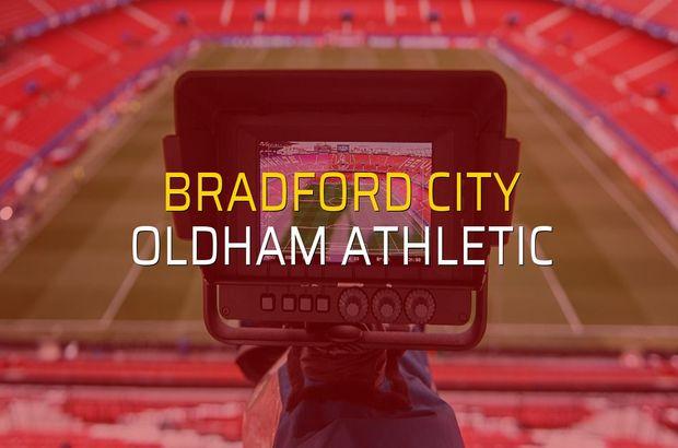 Bradford City - Oldham Athletic maçı rakamları