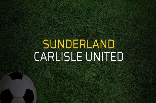 Sunderland - Carlisle United maçı ne zaman?