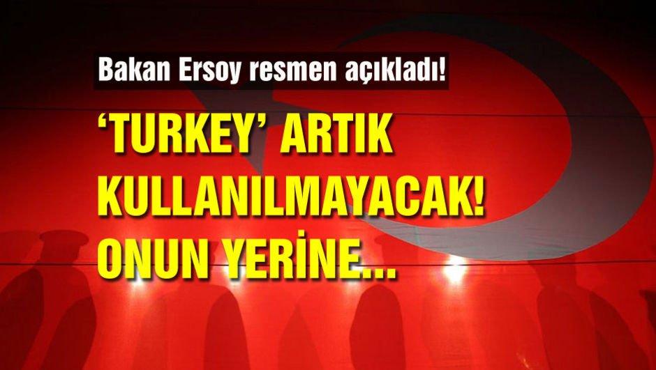 Bakan Ersoy açıkladı! 'Turkey' artık kullanılmayacak, onun yerine...