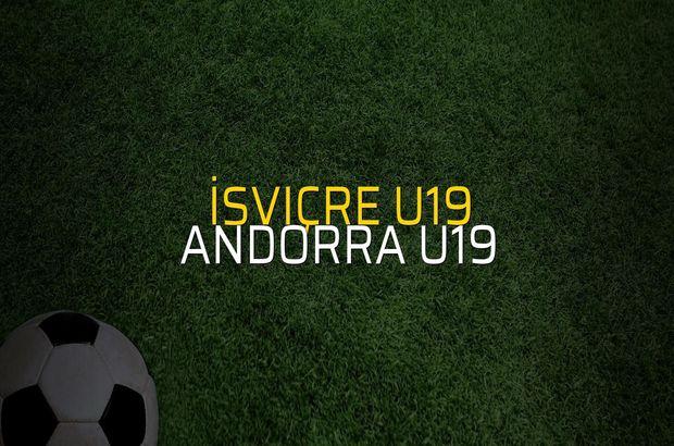 İsviçre U19 - Andorra U19 düellosu