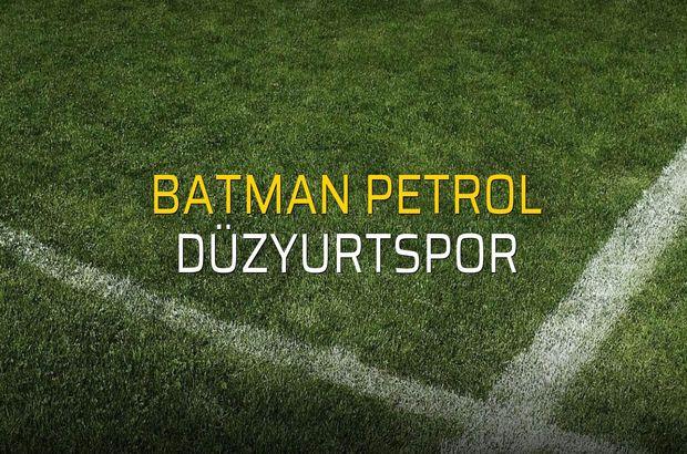 Batman Petrol: 1 - Düzyurtspor: 4