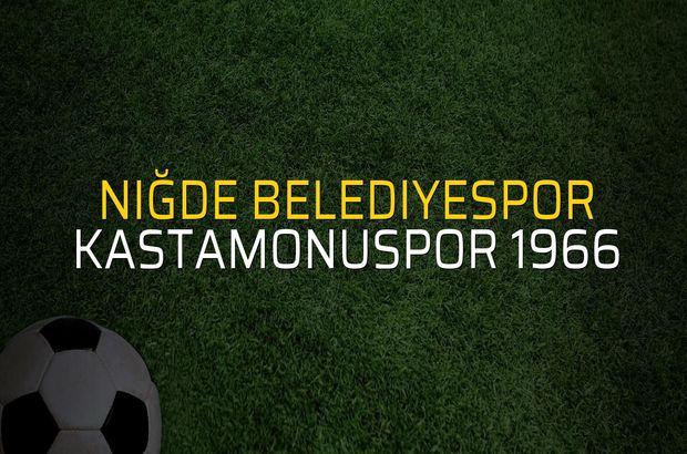 Niğde Belediyespor: 1 - Kastamonuspor 1966: 2 (Maç sona erdi)