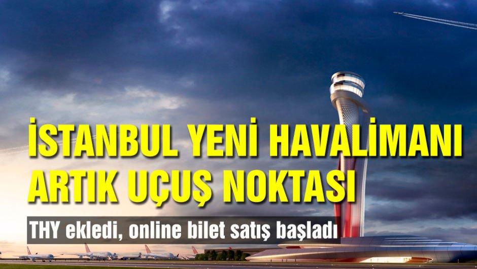 İstanbul Yeni Havalimanı artık uçuş noktası!