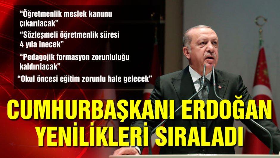 Cumhurbaşkanı Erdoğan yenilikleri sıraladı