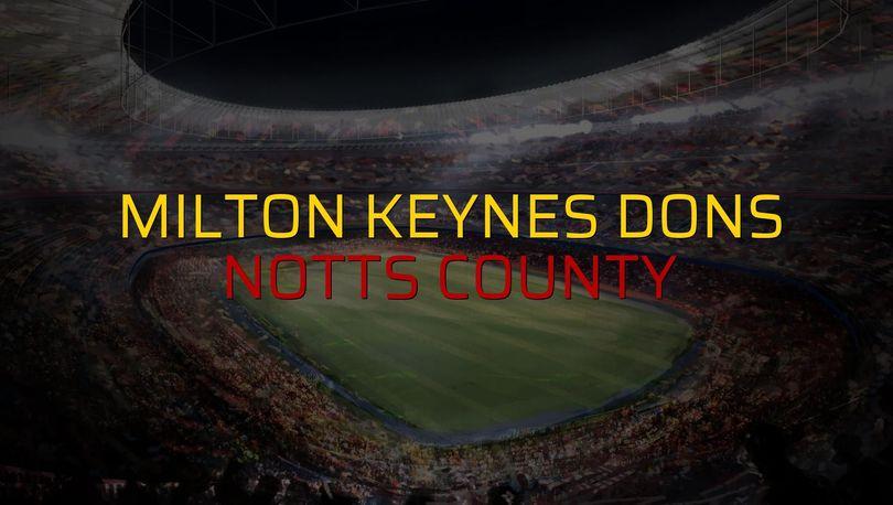 Milton Keynes Dons: 2 - Notts County: 1 (Maç sona erdi)