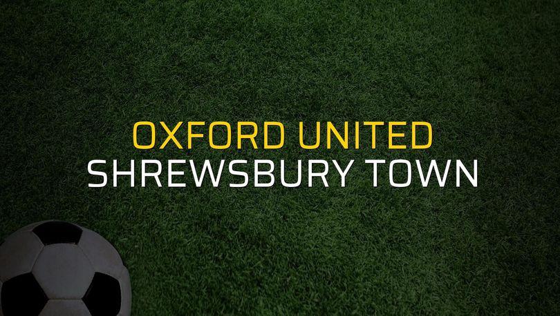 Oxford United - Shrewsbury Town maçı ne zaman?
