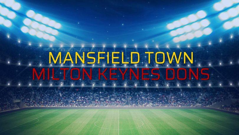 Mansfield Town - Milton Keynes Dons karşılaşma önü