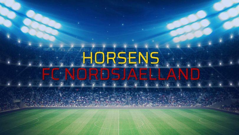 Horsens - FC Nordsjaelland maçı ne zaman?