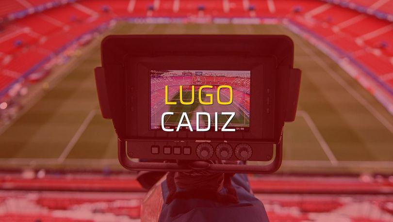 Lugo - Cadiz maçı istatistikleri