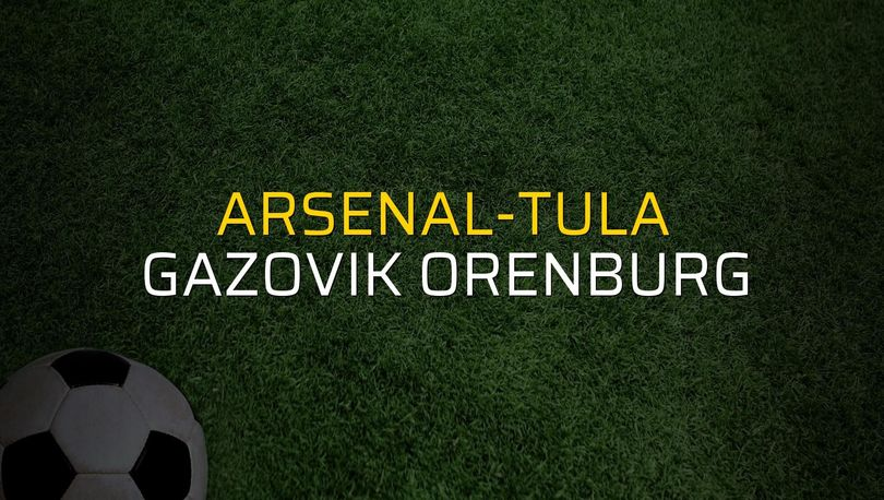 Maç sona erdi: Arsenal-Tula: 2 - Gazovik Orenburg:2