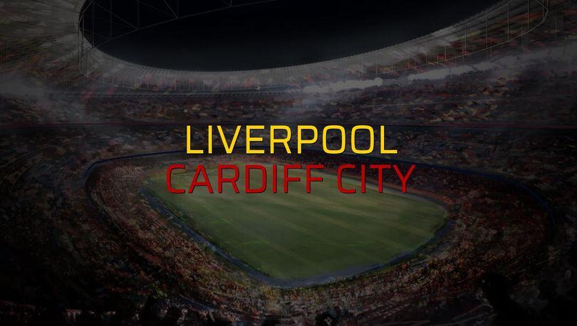 Liverpool: 4 - Cardiff City: 1 (Maç sonucu)