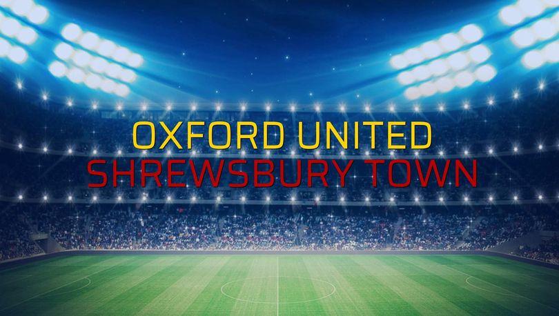 Maç sona erdi: Oxford United: 3 - Shrewsbury Town:0