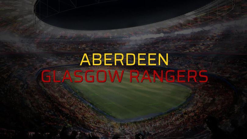Aberdeen - Glasgow Rangers rakamlar