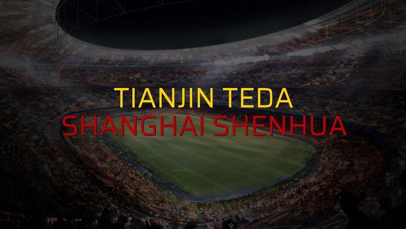 Tianjin Teda: 2 - Shanghai Shenhua: 4 (Maç sonucu)