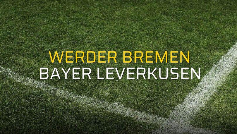 Werder Bremen: 2 - Bayer Leverkusen: 6