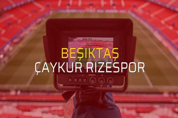 Beşiktaş: 4 - Çaykur Rizespor: 1 (Maç sona erdi)