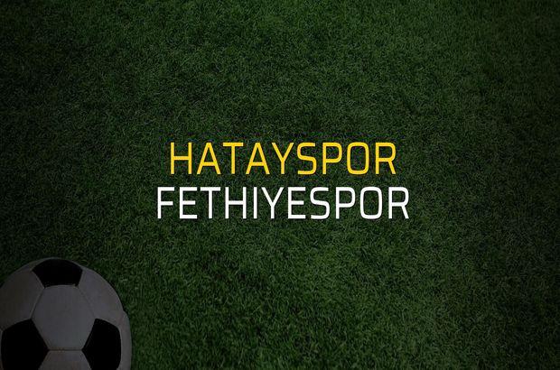 Hatayspor - Fethiyespor maçı öncesi rakamlar