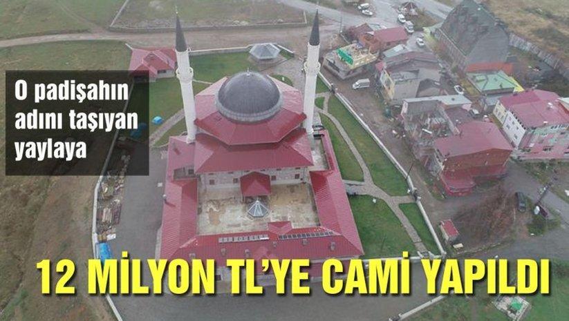 O padişahın adını taşıyan yaylaya 12 milyon TL'lik cami yapıldı