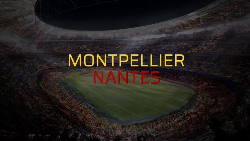 Montpellier - Nantes karşılaşma önü