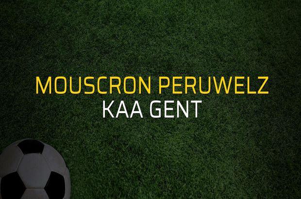 Mouscron Peruwelz - KAA Gent maçı heyecanı