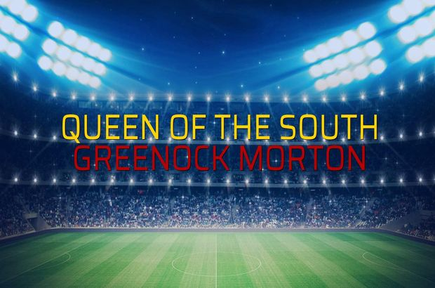 Queen of the South - Greenock Morton maçı öncesi rakamlar