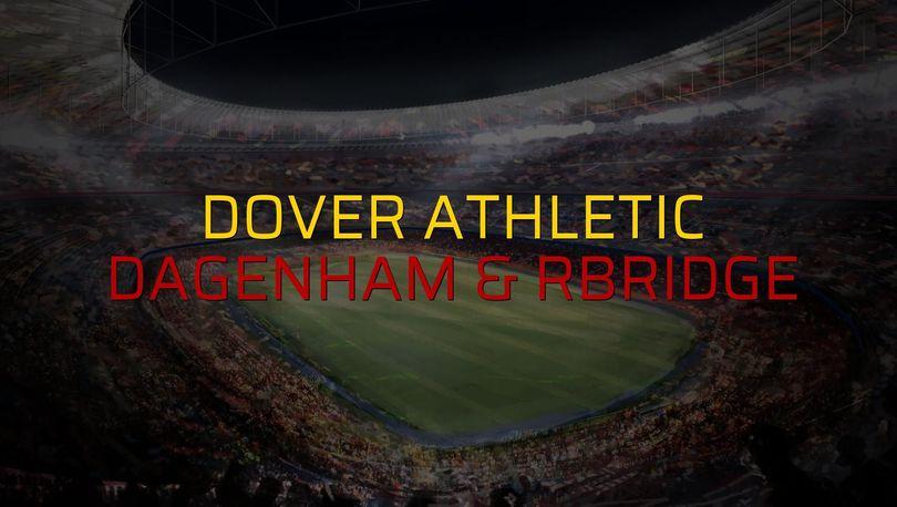 Dover Athletic - Dagenham & Rbridge maçı heyecanı