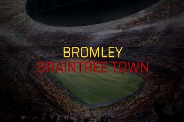 Bromley - Braintree Town sahaya çıkıyor
